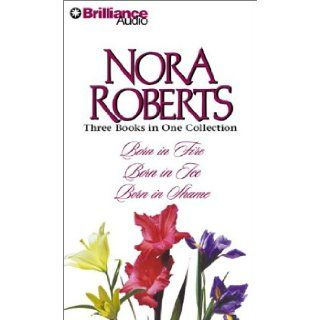 Nora Roberts Born Trilogy: Born in Fire, Born in Ice, Born in Shame (Born In Trilogy): Nora Roberts, Fiacre Douglas: 9781590865378: Books