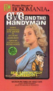 Eve and the Handyman [VHS]: Eve Meyer, Anthony James Ryan, Frank Bolger, Iris Bristol, Joseph Carroll, Rita Day, James A. Evanoff, Gigi Frost, Mildred Knezevich, Francesca Leslie, Lee Merrin, Sam Meyer, Russ Meyer: Movies & TV