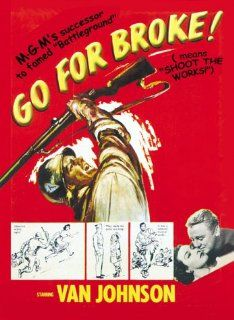 Go For Broke!: Van Johnson, Lane Nakano, George Miki, Akira Fukunaga, Ken K. Okamoto, Henry Oyasato, Harry Hamada, Henry Nakamura, Warner Anderson, Don Haggerty, Gianna Maria Canale, Dan Riss, Paul Vogel, Robert Pirosh, James E. Newcom, Dore Schary: Movies