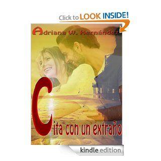 CITA CON UN EXTRA�O (Spanish Edition)   Kindle edition by Adriana w. Hernandez. Romance Kindle eBooks @ .