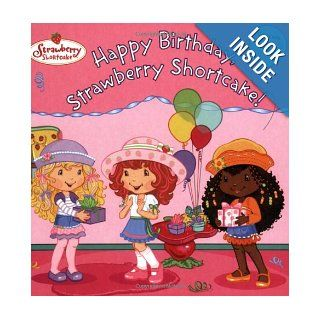 Happy Birthday, Strawberry Shortcake Molly Kempf, Tonja Huxtable, John Huxtable 9780448447148 Books