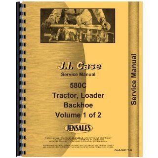 Case 580C Tractor Loader Backhoe Service Manual: Jensales Ag Products: Books