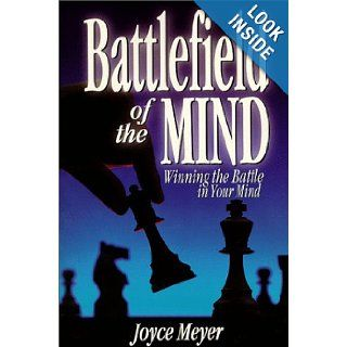 Battlefield of the Mind: How to Win the War in Your Mind: Joyce Meyer: 9781577941699: Books