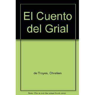 El Cuento del Grial (Spanish Edition): Chretien de Troyes: 9788478440030: Books
