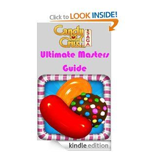 Candy Crush Saga Ultimate Masters Guide (Tips, Tricks, Cheats) eBook: Jessica Wilkerson: Kindle Store