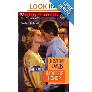 Badge Of Honor (Trinity Street West) (Silhouette Intimate Moments #871) Justine Davis, Justine Dare Books