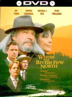 Where Rivers Flow North: Rip Torn, Tantoo Cardinal, Bill Raymond, Mark Margolis, Michael J. Fox, George Woodard, Yusef Bulos, John Griesemer, Jeri Lynn Cohen, Treat Williams, Amy Wright, Rusty De Wees, Jay Craven, Alan Davis, Bernd Schaefers, Bess O'Br
