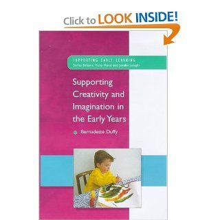 Creativity and Imagination (Supporting Early Learning): Duffy: 9780335198726: Books