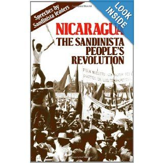 Nicaragua The Sandinista People's Revolution Daniel Ortega, Tomas Borge 9780873486538 Books