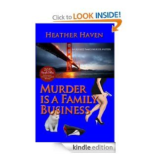 Murder is a Family Business (The Alvarez Family Murder Mysteries Book 1) eBook Heather Haven, Baird Nuckolls, Heather Haven and Jeff Monaghan Kindle Store