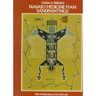 Navajo Medicine Man Sandpaintings Gladys Amanda Reichard, Reichard 9780486233291 Books