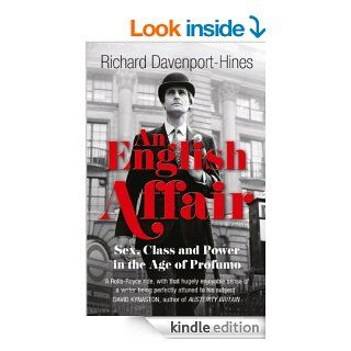 An English Affair: Sex, Class and Power in the Age of Profumo eBook: Richard Davenport Hines: Kindle Store