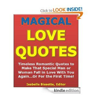 Quotes of Love: Magical Love Quotes   Timeless Romantic Quotes to Make That Special Man or Woman Fall in Love With You AgainOr For the First Time! (Valentines Day Romance) eBook: Isabelle Bissette, Valentines Day Institute: Kindle Store