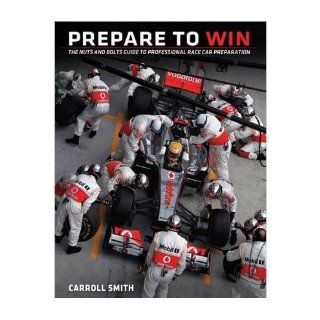 [ Prepare to Win The Nuts and Bolts Guide to Professional Race Car Preparation [ PREPARE TO WIN THE NUTS AND BOLTS GUIDE TO PROFESSIONAL RACE CAR PREPARATION ] By Smith, Carroll ( Author )Apr 12 2012 Paperback Carroll Smith 8601400506509 Books