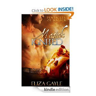 Magick Ignited ( a paranormal romance / Pentacles of Magick series #2 )   Kindle edition by Eliza Gayle. Mystery & Suspense Romance Kindle eBooks @ .