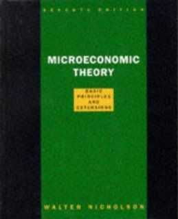 Microeconomic Theory: Basic Principles and Extensions (The Dryden Press series in economics) (9780030244742): Walter Nicholson: Books