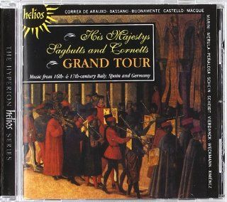 Grand Tour   Music from 16th & 17th Century Italy, Spain & Germany Music