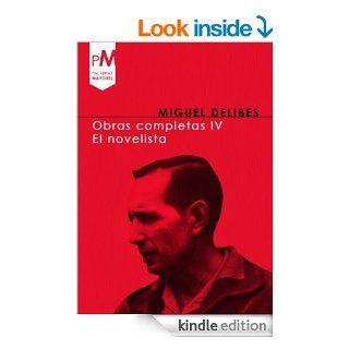 Obras Completas IV, El novelista IV (1981 1998) (Spanish Edition) eBook Miguel Delibes Kindle Store