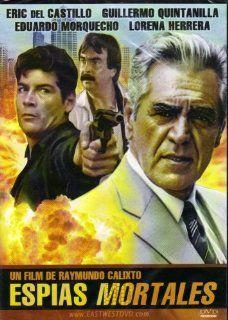 Espias Mortales [Slim Case]: Eric Del Castillo, Guillermo Quintanilla, Lorena Herrera, Raymundo Calixto: Movies & TV