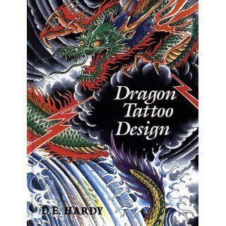 Dragon Tattoo Design Don Ed Hardy 9780945367314 Books