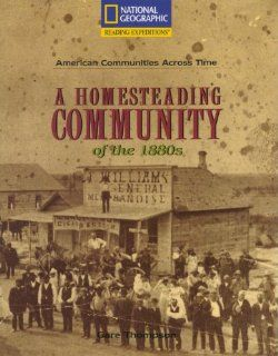Reading Expeditions (Social Studies American Communities Across Time; Social Studies) A Homesteading Community of The 1880's Gare Thompson 9780792286806 Books