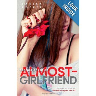 Confessions of an Almost Girlfriend: Louise Rozett: 9780373210657: Books