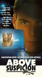 Above Suspicion [VHS]: Christopher Reeve, Joe Mantegna, Kim Cattrall, Edward Kerr, Geoffrey Rivas, Finola Hughes, William H. Macy, Ron Canada, Natalija Nogulich, Clark Gregg, Marty Levy, J.J. Johnston, Steven Schachter, Jerry Lazarus, Keith Samples, Tony A