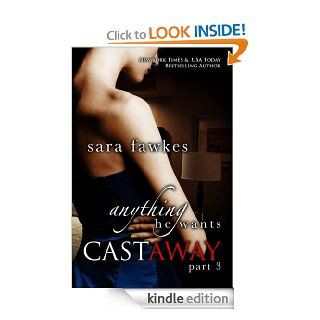Anything He Wants: Castaway #3 (Anything He Wants 8)   Kindle edition by Sara Fawkes. Mystery & Suspense Romance Kindle eBooks @ .