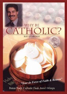 Why Be Catholic? / Catholic Dads Aren't Wimps [DVD]: Dr. Ray Guarendi, Stanley D. Williams: Movies & TV