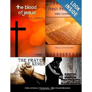 Blood of Jesus / 1st Principles / Freedom Conference / Kings Arise: 6 sets of Sermon Transcripts: Mike Connell, Jeremy Connell, Sarah Dodds, Jo Donnelly: 9781481244893: Books