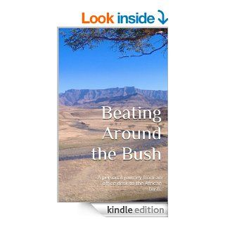Beating Around the Bush: A personal journey from an office desk to the African bush.   Kindle edition by Fearghal Jo. Biographies & Memoirs Kindle eBooks @ .