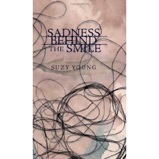Sadness Behind the Smile: Suzy Young: 9781847485922: Books