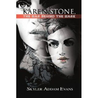 Karen Stone, The Man Behind the Mask: Skyler Addam Evans: 9781441501073: Books
