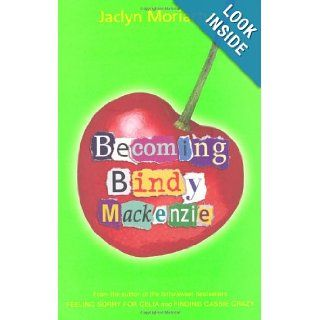 Becoming Bindy Mackenzie Jaclyn Moriarty 9780330438858 Books