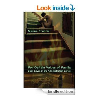 For Certain Values of Family (Administration Series) eBook Manna Francis Kindle Store
