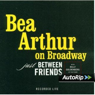 Bea Arthur on Broadway   Just Between Friends: Music