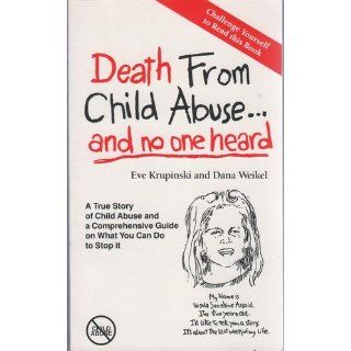 Death from Child Abuseand No One Heard: Eve Krupinski, Dana Weikel: 9780930507046: Books