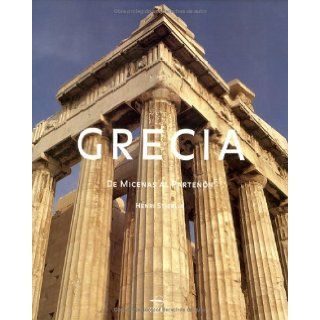 Grecia Greece, Spanish Language Edition (Culturas antiguas) (Spanish Edition) Henri Stierlin 9789707182691 Books