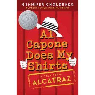Al Capone Does My Shirts[ AL CAPONE DOES MY SHIRTS ] by Choldenko, Gennifer (Author) Apr 20 06[ Paperback ] Books