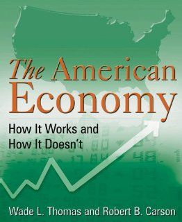 The American Economy: How It Works and How It Doesn't: 9780765607584: Business & Finance Books @