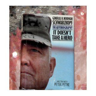 It Doesn't Take a Hero: The Auto  Biography: General H. Norman Schwarzkopf: Books