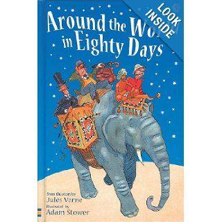 Around The World In Eighty Days (Young Reading Gift Books) (9780794508265) Jules Verne, Jane Bingham, Adam Stower Books