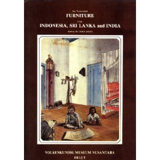 Furniture from Indonesia, Sri Lanka and India During the Dutch Period: Jan Veenendaal: 9789071423024: Books