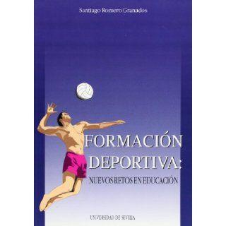 FORMACION DEPORTIVA: NUEVOS RETOS EN EDU: SANT ROMERO GRANADOS: 9788447206537: Books