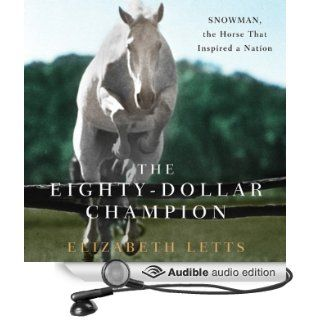 The Eighty Dollar Champion Snowman, the Horse That Inspired a Nation (Audible Audio Edition) Elizabeth Letts, Bronson Pinchot Books