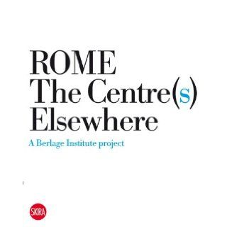 Rome the Centre(s) Elsewhere: Pier Vittorio Aureli: Martino Tattara, Gabriele Mastrigli, Pier Vittorio Aureli: 9788857205229: Books