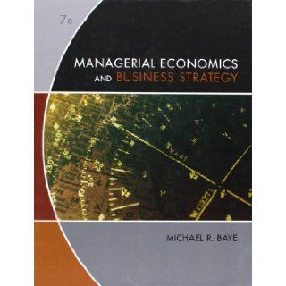 Managerial Economics & Business Strategy (9780073375960): Michael Baye: Books
