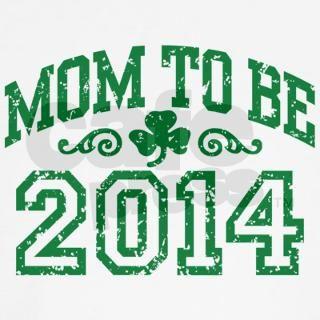 Irish Mom To Be 2014 T Shirt by tees2014