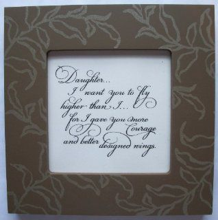 "Kindred Hearts Inspirational Quote Frame (6 x 6 Brown Leaf Pattern) (""Daughter, I want you to fly higher than Ifor I gave you more courage and better designed wings."") : Other Products : Everything Else"