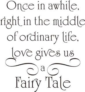 Once in awhile, right in the middle of ordinary life love gives us a Fairy Tale Vinyl Art   Wall Decor Stickers